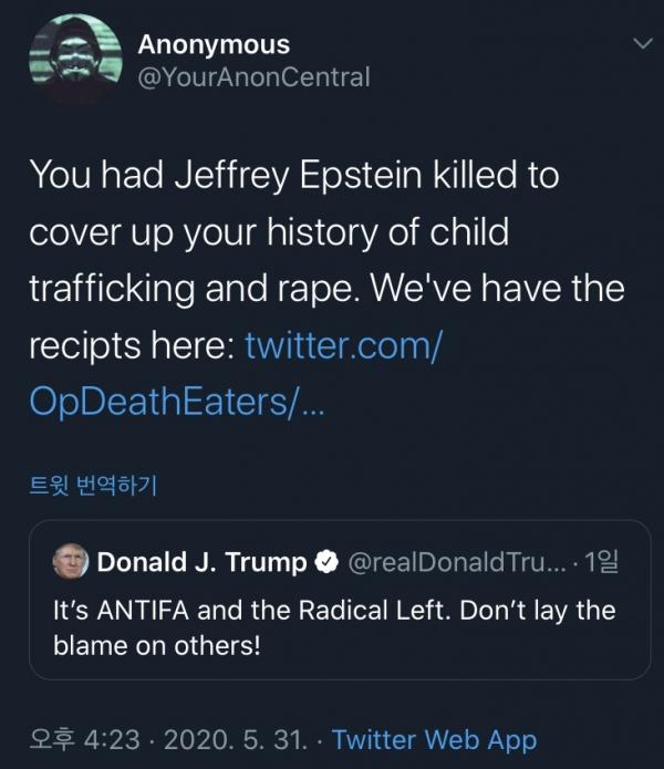 """어나니머스는 5월 31일 트위터를 통해 트럼프 대통령이 """"아동 인신매매·성폭력 전력을 감추기 위해서 앱스타인을 살해했다""""고 주장했다. ⓒ트위터 화면 캡처"""