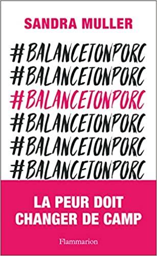 수천명의 여성이 성폭력 피해를 폭로하는 프랑스발 '미투' 운동의 물꼬를 튼 산드라 뮬러는 트위터 해시태그 이름과 동일한 제목 '발랑톤포크'라는 책을 내기도 했다. ⓒFLAMMARION