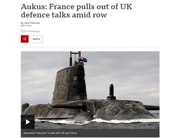 미국과 영국, 호주의 새 안보동맹 AUKUS에 분노하고 있는 프랑스가 영국과의 국방장관 회담을 취소했다고 BBC가 보도했다 ⓒBBC 홈페이지 갈무리