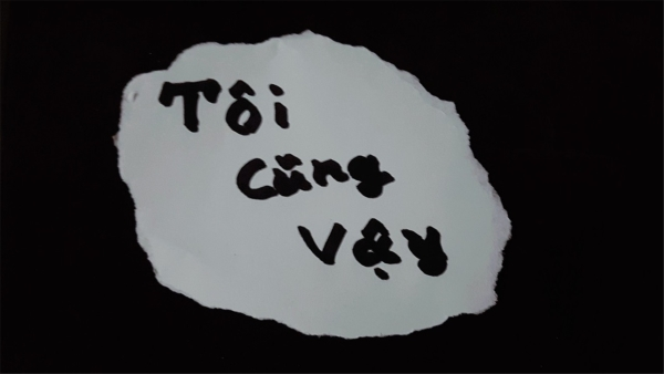 또이 꾸웅 버이(Tôi cũng vậy) : 베트남어로 '나 역시 그렇다'는 의미로  #미투의 베트남식 표현이다. ⓒ송수산